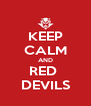 KEEP CALM AND RED  DEVILS - Personalised Poster A4 size