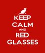 KEEP CALM AND RED GLASSES - Personalised Poster A4 size