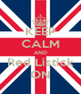 KEEP CALM AND Red Listick ON - Personalised Poster A4 size