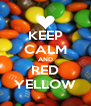 KEEP CALM AND RED YELLOW - Personalised Poster A4 size