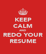 KEEP CALM AND REDO YOUR RESUME - Personalised Poster A4 size