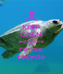 KEEP CALM and reduce re-use recycle - Personalised Poster A4 size