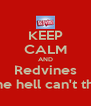 KEEP CALM AND Redvines What the hell can't they do? - Personalised Poster A4 size