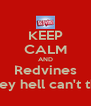 KEEP CALM AND Redvines What they hell can't they do? - Personalised Poster A4 size
