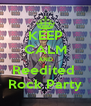KEEP CALM AND Reedited  Rock Party - Personalised Poster A4 size