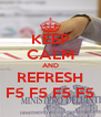 KEEP CALM AND REFRESH F5 F5 F5 F5 - Personalised Poster A4 size