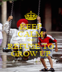 KEEP CALM AND REFUSE TO GROW UP - Personalised Poster A4 size