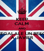 KEEP CALM AND REGALALE UN BESO A JAVIER - Personalised Poster A4 size