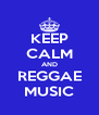 KEEP CALM AND REGGAE MUSIC - Personalised Poster A4 size