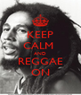 KEEP CALM  AND REGGAE ON - Personalised Poster A4 size