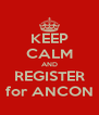 KEEP CALM AND REGISTER for ANCON - Personalised Poster A4 size