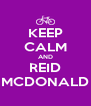KEEP CALM AND REID MCDONALD - Personalised Poster A4 size
