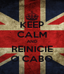 KEEP CALM AND REINICIE O CABO - Personalised Poster A4 size