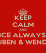 KEEP CALM AND REJOICE ALWAYS WITH RUBEN & WENDA - Personalised Poster A4 size