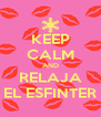 KEEP CALM AND RELAJA EL ESFINTER - Personalised Poster A4 size