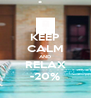 KEEP CALM AND RELAX -20% - Personalised Poster A4 size