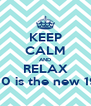 KEEP CALM AND RELAX 30 is the new 19 - Personalised Poster A4 size