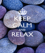 KEEP CALM AND RELAX  - Personalised Poster A4 size