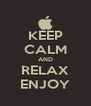 KEEP CALM AND RELAX ENJOY - Personalised Poster A4 size