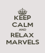 KEEP CALM AND RELAX MARVELS - Personalised Poster A4 size