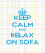 KEEP CALM AND RELAX ON SOFA - Personalised Poster A4 size