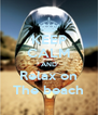 KEEP CALM AND Relax on The beach - Personalised Poster A4 size