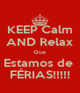 KEEP Calm AND Relax Que Estamos de  FÉRIAS!!!!! - Personalised Poster A4 size