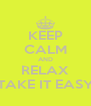 KEEP CALM AND RELAX TAKE IT EASY - Personalised Poster A4 size