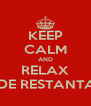 KEEP CALM AND RELAX VEI TRECE DE RESTANTA LA MATE! - Personalised Poster A4 size