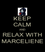 KEEP CALM AND RELAX WITH MARCELIENE - Personalised Poster A4 size