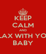 KEEP CALM AND RELAX WITH YOUR BABY - Personalised Poster A4 size