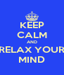 KEEP CALM AND RELAX YOUR MIND - Personalised Poster A4 size