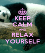 KEEP CALM AND RELAX YOURSELF - Personalised Poster A4 size