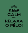 KEEP CALM AND RELAXA O PÊLO! - Personalised Poster A4 size