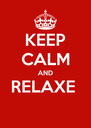 KEEP CALM AND RELAXE   - Personalised Poster A4 size
