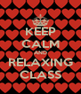 KEEP CALM AND RELAXING CLASS - Personalised Poster A4 size