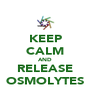 KEEP CALM AND RELEASE OSMOLYTES - Personalised Poster A4 size