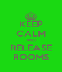KEEP CALM AND RELEASE ROOMS - Personalised Poster A4 size