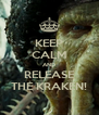 KEEP CALM AND RELEASE THE KRAKEN! - Personalised Poster A4 size