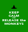 KEEP CALM AND RELEASE the MONKEYS - Personalised Poster A4 size