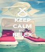 KEEP CALM AND RELEX   - Personalised Poster A4 size