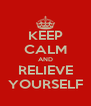 KEEP CALM AND RELIEVE YOURSELF - Personalised Poster A4 size