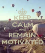 KEEP CALM AND REMAIN MOTIVATED - Personalised Poster A4 size