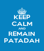KEEP CALM AND REMAIN PATADAH - Personalised Poster A4 size