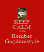 KEEP CALM AND Rember Gagdamstyle - Personalised Poster A4 size