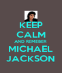 KEEP CALM AND REMEBER MICHAEL JACKSON - Personalised Poster A4 size