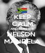KEEP CALM AND REMEBER NELSON  MANDELA - Personalised Poster A4 size