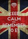 KEEP CALM AND REMEMBER 10 E1 - Personalised Poster A4 size