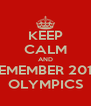 KEEP CALM AND REMEMBER 2012 OLYMPICS - Personalised Poster A4 size