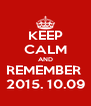 KEEP CALM AND REMEMBER  2015. 10.09 - Personalised Poster A4 size